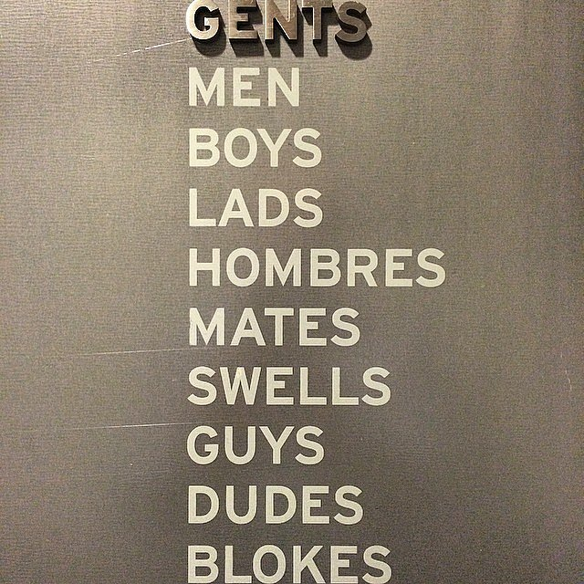 Fellas, homies, bros, fools.. there is a longer list you know.